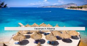 Vacanze in Albania: cosa vedere e dove andare