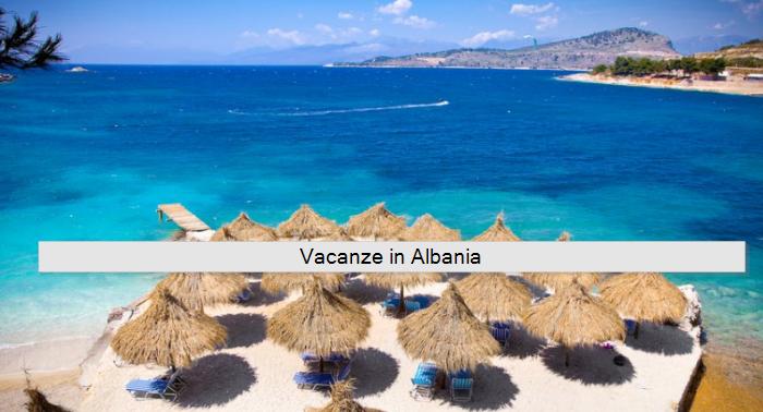 vacanze in Albania Mare